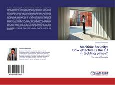 Bookcover of Maritime Security: How effective is the EU in tackling piracy?