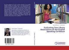 Copertina di Evaluating Two Library Associations of the English Speaking Caribbean