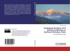 Portada del libro de Ecological Analysis of A Sacred Landscape in Garhwal Himalya, India