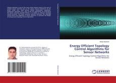 Bookcover of Energy Efficient Topology Control Algorithms for Sensor Networks