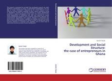 Development and Social Structure: the case of entrepreneurs in Ghana kitap kapağı