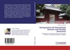 Deregulation Of Educational Services and Quality Assurance的封面