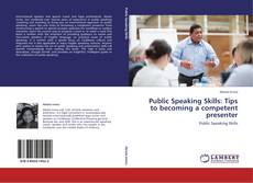 Capa do livro de Public Speaking Skills: Tips to becoming a competent presenter