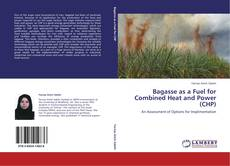 Buchcover von Bagasse as a Fuel for Combined Heat and Power (CHP)