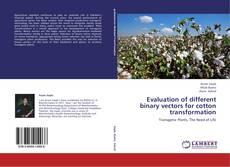 Portada del libro de Evaluation of different binary vectors for cotton transformation