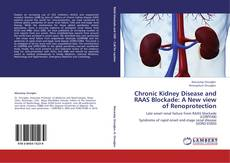 Bookcover of Chronic Kidney Disease and RAAS Blockade: A New view of Renoprotection