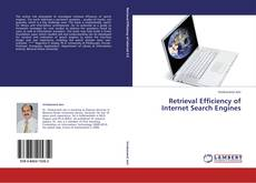 Bookcover of Retrieval Efficiency of Internet Search Engines