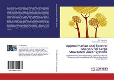Bookcover of Approximation and Spectral Analysis For Large Structured Linear Systems