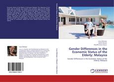 Gender Differences in the Economic Status of the Elderly: Malaysia kitap kapağı