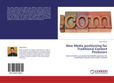 Bookcover of New Media positioning for Traditional Content Producers