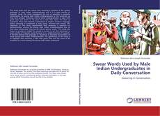 Обложка Swear Words Used by Male Indian Undergraduates in Daily Conversation