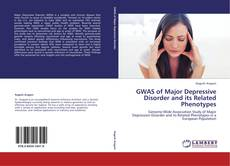 Bookcover of GWAS of Major Depressive Disorder and its Related Phenotypes