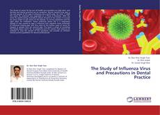 Couverture de The Study of Influenza Virus and Precautions in Dental Practice