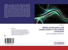 Bookcover of Media socialization and media culture in the school curriculum