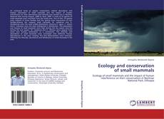 Bookcover of Ecology and conservation of small mammals