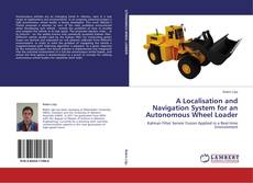 A Localisation and Navigation System for an Autonomous Wheel Loader的封面