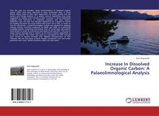 Bookcover of Increase In Dissolved Organic Carbon: A Palaeolimnological Analysis