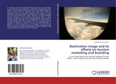 Destination image and its effects on tourism marketing and branding的封面