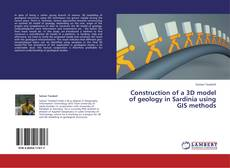 Copertina di Construction of a 3D model of geology in Sardinia using GIS methods
