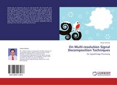 Bookcover of On Multi-resolution Signal Decomposition Techniques