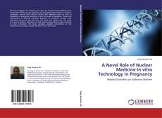 A Novel Role of Nuclear Medicine In vitro Technology in Pregnancy kitap kapağı