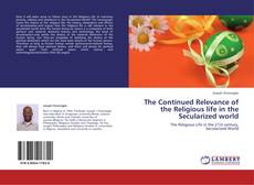 Buchcover von The Continued Relevance of the Religious life in the Secularized world