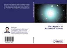 Bookcover of Black Holes in an Accelerated Universe