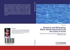 Copertina di Diaspora and Belonging: Black Jewish Americans and the State of Israel