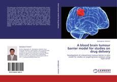 Capa do livro de A blood brain tumour barrier model for studies on drug delivery