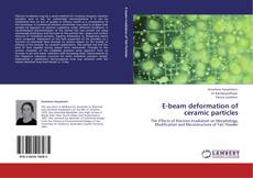 Bookcover of E-beam deformation of ceramic particles