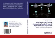 Bookcover of Radiation Synthesis of Conducting Polyaniline and PANIAg Nanocomposites