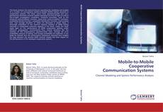 Bookcover of Mobile-to-Mobile Cooperative Communication Systems