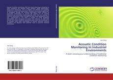 Acoustic Condition Monitoring In Industrial Environments kitap kapağı