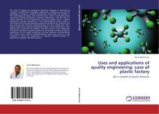 Copertina di Uses and applications of quality engineering: case of plastic factory