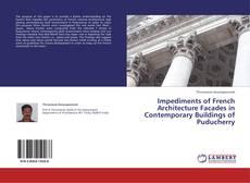 Portada del libro de Impediments of French Architecture Facades in Contemporary Buildings of Puducherry