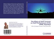 Bookcover of The Effect of Staff Turnover on Staff Performance of the UPMS, Nsambya