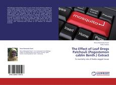 Buchcover von The Effect of Leaf Dregs Patchouli (Pogostemon cablin Benth.) Extract