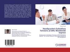 Portada del libro de Headquarters-Subsidiary Tensions at DHL Worldwide Express