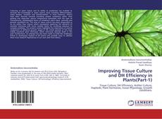 Bookcover of Improving Tissue Culture and DH Efficiency in Plants(Part-1)