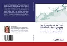 Copertina di The intricacies of the TonB complex in Gram-negative bacteria
