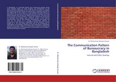Bookcover of The Communication Pattern of Bureaucracy in Bangladesh