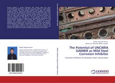 Bookcover of The Potential of UNCARIA GAMBIR as Mild Steel Corrosion Inhibitor