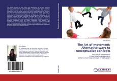 The Art of movement; Alternative ways to conceptualize concepts kitap kapağı
