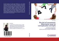 Copertina di The Art of movement; Alternative ways to conceptualize concepts