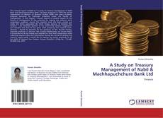 Bookcover of A Study on Treasury Management of Nabil & Machhapuchchure Bank Ltd