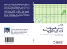 Bookcover of The Nexus between Economic Growth and Poverty Reduction