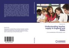 Copertina di Understanding teacher supply in England and Wales