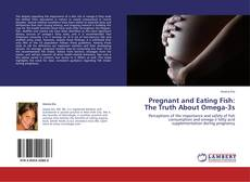 Borítókép a  Pregnant and Eating Fish: The Truth About Omega-3s - hoz