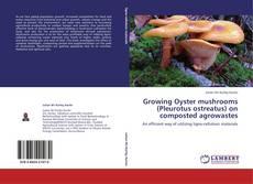 Capa do livro de Growing Oyster mushrooms (Pleurotus ostreatus) on composted agrowastes