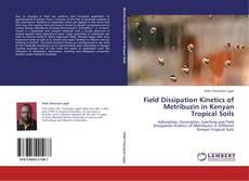 Bookcover of Field Dissipation Kinetics of Metribuzin in Kenyan Tropical Soils